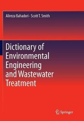 Dictionary of Environmental Engineering and Wastewater Treatment by Alireza Bahadori