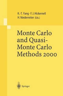 Monte Carlo and Quasi-Monte Carlo Methods 2000 by Kai-Tai Fang