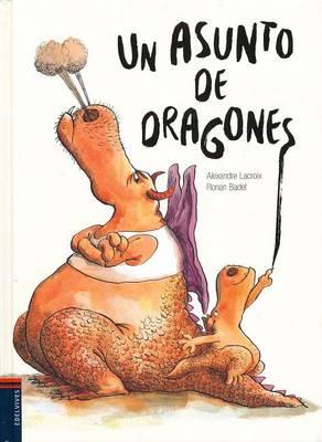 Un Asunto de Dragones by Alexandre Lacroix