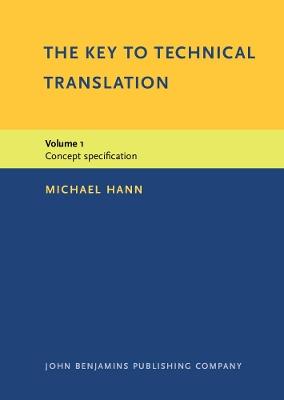 The The Key to Technical Translation The  Key to Technical Translation Concept Specification v. 1 by Michael Hann