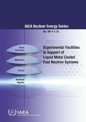 Experimental Facilities in Support of Liquid Metal Cooled Fast Neutron Systems by International Atomic Energy Agency