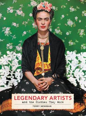 Legendary Artists and the Clothes They Wore by Terry Newman