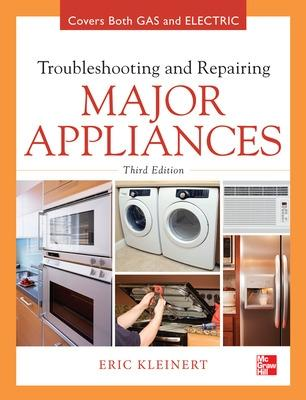 Troubleshooting and Repairing Major Appliances by Eric Kleinert