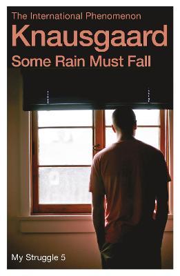 Some Rain Must Fall: My Struggle Book 5 by Karl Ove Knausgaard