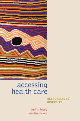 Accessing Healthcare by Judith Healy