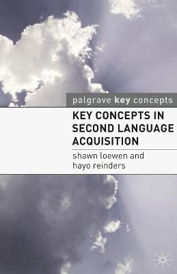 Key Concepts in Second Language Acquisition by Shawn Loewen