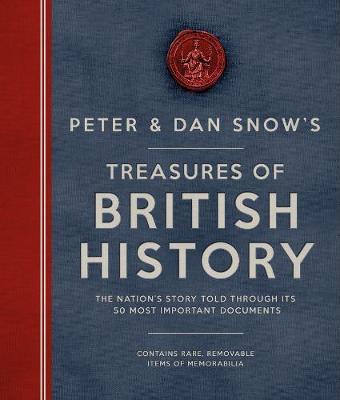 Peter & Dan Snow's Treasures of British History by Peter Snow