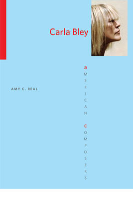 Carla Bley by Amy C. Beal
