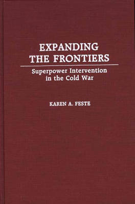 Expanding the Frontiers by Karen A. Feste