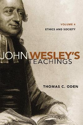 John Wesley's Teachings, Volume 4 by Thomas C. Oden