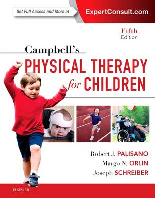 Campbell's Physical Therapy for Children Expert Consult by Robert J. Palisano