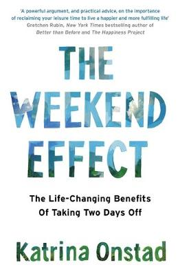 Weekend Effect by Katrina Onstad