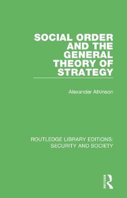 Social Order and the General Theory of Strategy book