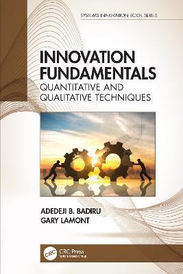 Innovation Fundamentals: Quantitative and Qualitative Techniques by Adedeji B. Badiru