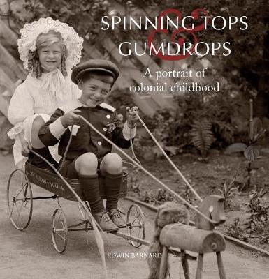 Spinning Tops & Gumdrops by Edwin Barnard