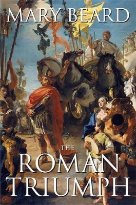 The Roman Triumph by Mary Beard