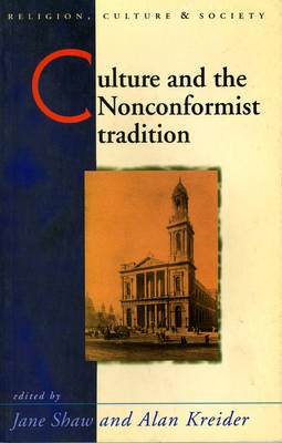 Culture and the Nonconformist Tradition by Alan Kreider