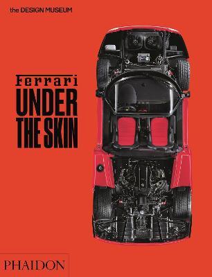 Ferrari: Under the Skin by Andrew Nahum