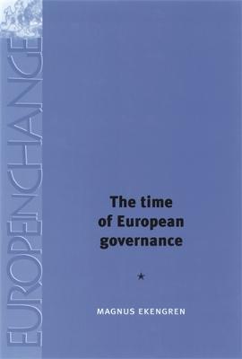 The Time of European Governance by Magnus Ekengren