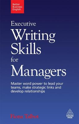 Executive Writing Skills for Managers by Fiona Talbot