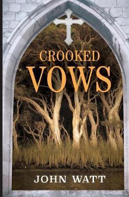 Crooked Vows by John Watt