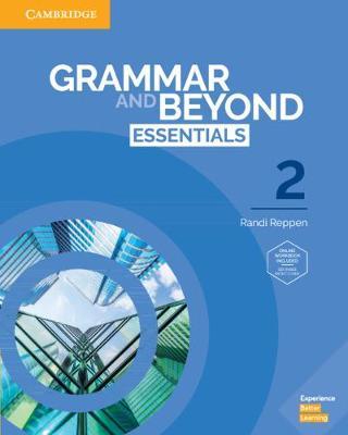 Grammar and Beyond: Grammar and Beyond Essentials Level 2 Student's Book with Online Workbook by Randi Reppen