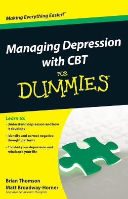 Managing Depression with CBT For Dummies by Brian Thomson