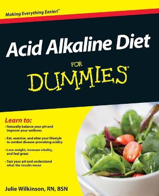 Acid Alkaline Diet For Dummies by Julie Wilkinson