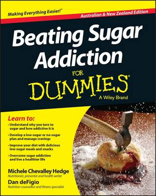 Beating Sugar Addiction for Dummies, Australian and New Zealand Edition by Michele Chevalley Hedge