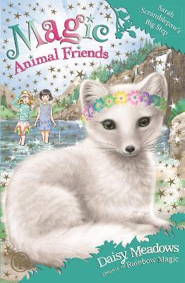 Magic Animal Friends: Sarah Scramblepaw's Big Step by Daisy Meadows