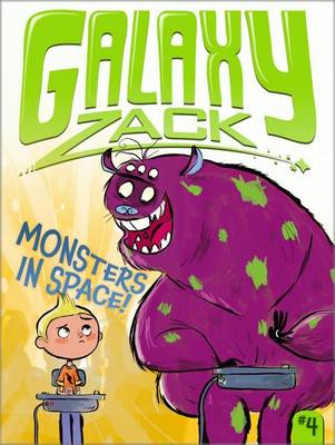 Galaxy Zack: Monsters in Space! by Ray O'Ryan
