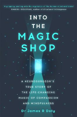 Into the Magic Shop by Dr. James R. Doty