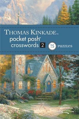 Thomas Kinkade Pocket Posh Crosswords 2 by The Puzzle Society
