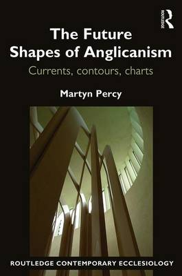 The Future Shapes of Anglicanism by Martyn Percy