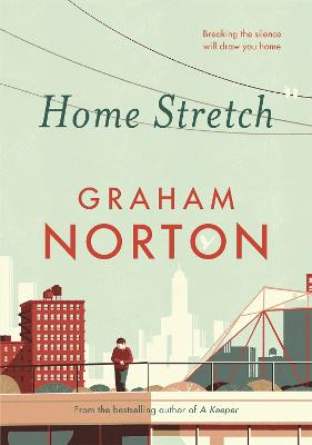 Home Stretch: THE SUNDAY TIMES BESTSELLER & SHORTLISTED FOR AN POST IRISH BOOK AWARDS by Graham Norton