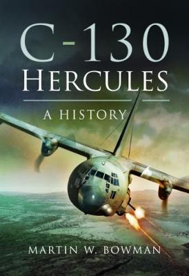 C-130 Hercules by Martin W. Bowman