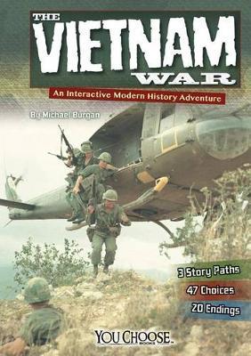 Vietnam War: An Interactive Modern History Adventure by ,Michael Burgan