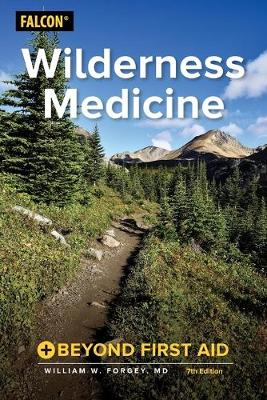 Wilderness Medicine by William W. Forgey