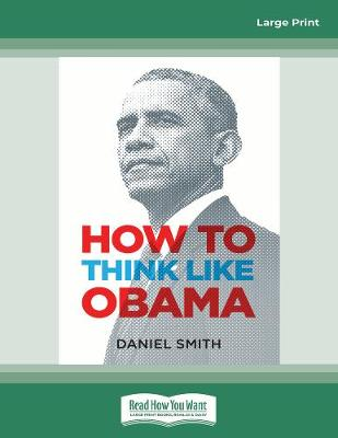 How to Think Like Obama by Daniel Smith