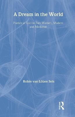 A Dream in the World by Robin van Loben Sels
