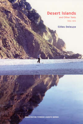 Desert Islands: and Other Texts, 1953-1974 by Gilles Deleuze