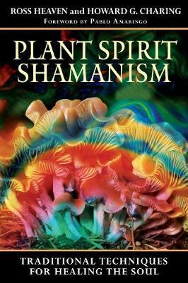 Plant Spirit Shamanism by Ross Heaven