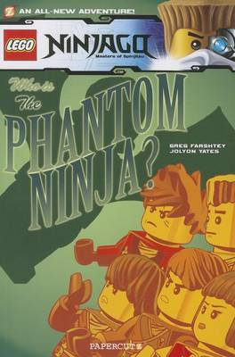 Lego Ninjago: Who Is Phantom Ninja by Greg Farshtey, Jolyon Yates