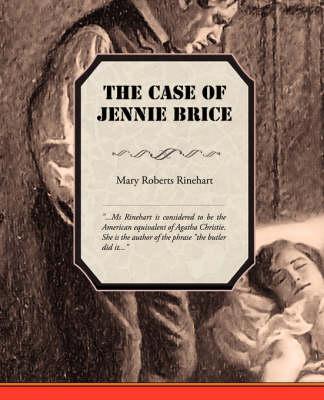 The Case of Jennie Brice by Mary Roberts Rinehart