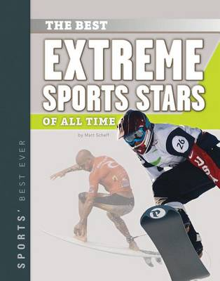 Best Extreme Sports Stars of All Time by Matt Scheff