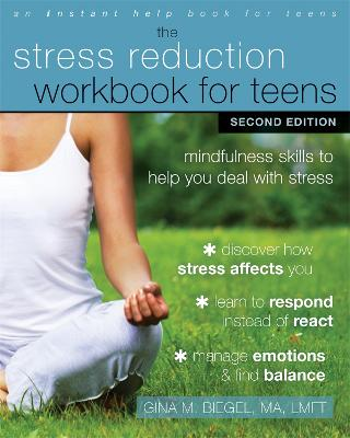 Stress Reduction Workbook for Teens, 2nd Edition by Gina M. Biegel