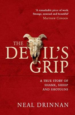 The Devil's Grip: A true story of shame, sheep and shotguns book