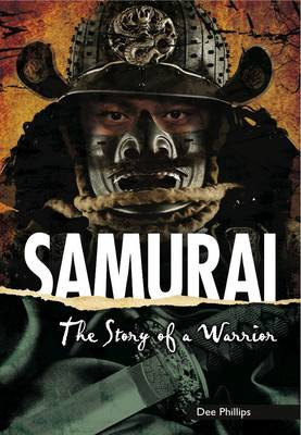 Yesterday's Voices: Samurai: The Story of a Warrior by Dee Phillips