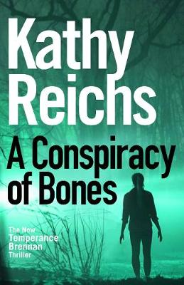 Conspiracy of Bones by Kathy Reichs