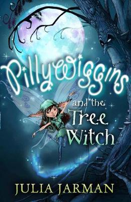 Pillywiggins and the Tree Witch by Julia Jarman